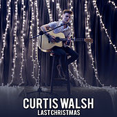 Last Christmas by Curtis Walsh