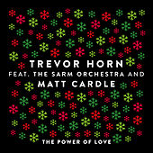 The Power of Love (feat. The Sarm Orchestra and Matt Cardle) (Edit) by Trevor Horn
