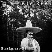 Blackgrass-EP by Kivireki