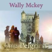 Alle Pelgrims (Pelgrimsgebed) de Wally Mckey