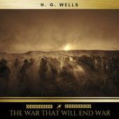 The War That Will End War von H.G. Wells