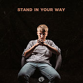 Stand In Your Way by Tom Prior
