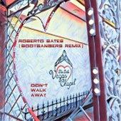 Don't Walk Away (Bodybangers Remix) (Radio Edit) de Roberto Bates