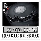 Infectious House, Vol. 12 by Various Artists