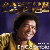 Pastor López en Colombia (Vol. 2) de Pastor Lopez