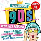 Remembering the 90s: Best Hits Remixed (New Edition 60 Tracks) by Various Artists