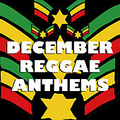 December Reggae Anthems by Various Artists