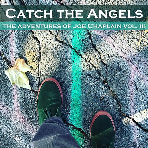 Catch the Angels: The Adventures of Joe Chaplain, Vol. 3 de Joe Chaplain