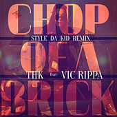 Chop of a Brick (Style Da Kid Remix) de THK