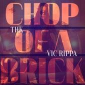 Chop of a Brick de THK