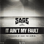 It Ain't My Fault de Sage The Gemini