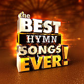 The Best Hymn Songs Ever by Various Artists