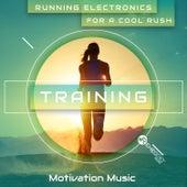Running Electronics for a Cool Rush - Training Motivation Music de Various Artists
