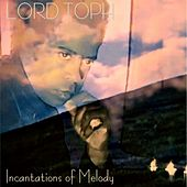 Incantations of Melody (An Autumn Song) by Lord Toph