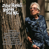 Nobody Told Me by John Mayall