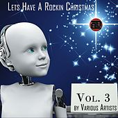 Let's Have a Rockin' Christmas, Vol. 3 by Various Artists