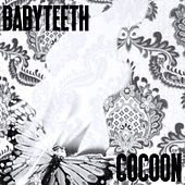 Cocoon by Baby Teeth