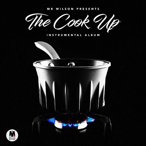 The Cook Up by Mr. Wilson