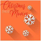 This Is Christmas Movies by Various Artists