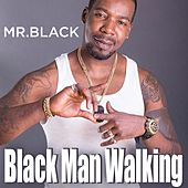 Black Man Walking de Mr Black