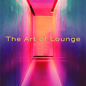 The Art of Lounge de Various Artists