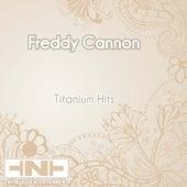 Titanium Hits by Freddy Cannon