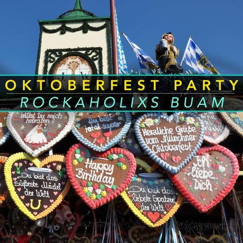 Oktoberfest Party von Rockaholixs Buam