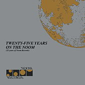 Twenty Five Years on the Noom (25 Years of Noom Records) von Various Artists