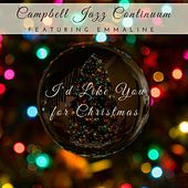 I'd Like You for Christmas (feat. Emmaline) by Campbell Jazz Continuum