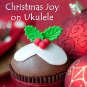 Christmas Joy on Ukulele by The O'Neill Brothers Group