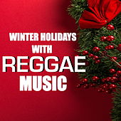Winter Holidays With Reggae Music by Various Artists