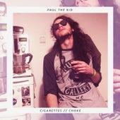 Cigarettes // Choke by Paul the Kid