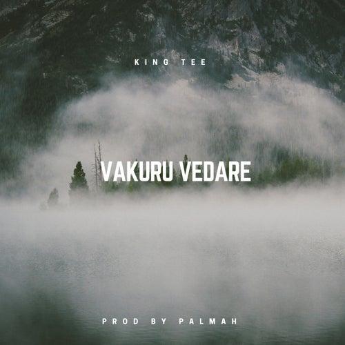 Vakuru Vedare by King Tee