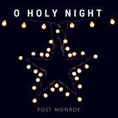 O Holy Night by Post Monroe
