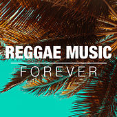 Reggae Music Forever by Various Artists
