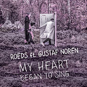 My Heart Began to Sing by Roëds
