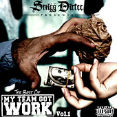Smigg Dirtee Presents the Best of My Team Got Work Vol. 1 by Various Artists