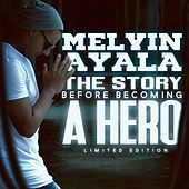 The Story Before Becoming a Hero de Melvin Ayala