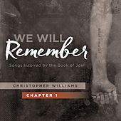 We Will Remember, Pt. 1 by Christopher Williams