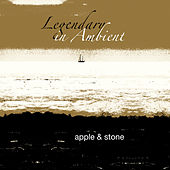 Legendary in Ambient by A.P.P.L.E.