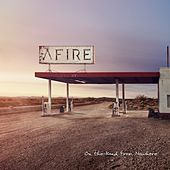 On the Road from Nowhere by Afire