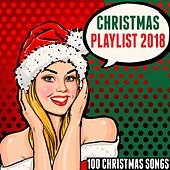 Christmas Playlist 2018 (100 Christmas Songs) by Various Artists