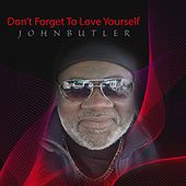 Don't Forget to Love Yourself by John Butler