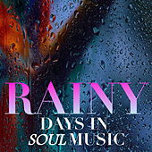 Rainy Days In With Soul Music by Various Artists