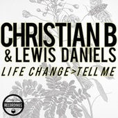 Life Change / Tell Me by Christian B