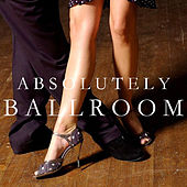 Absolutely Ballroom by Various Artists