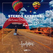 Between Dreams and Reality EP by Stereo Express