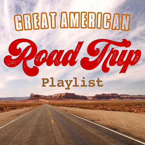 Great American Road Trip Playlist by Harley's Studio Band