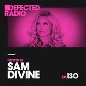 Defected Radio Episode 130 (hosted by Sam Divine) von Defected Radio