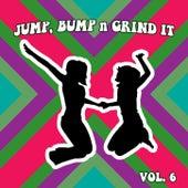 Jump Bump N Grind It, Vol. 6 de Various Artists
